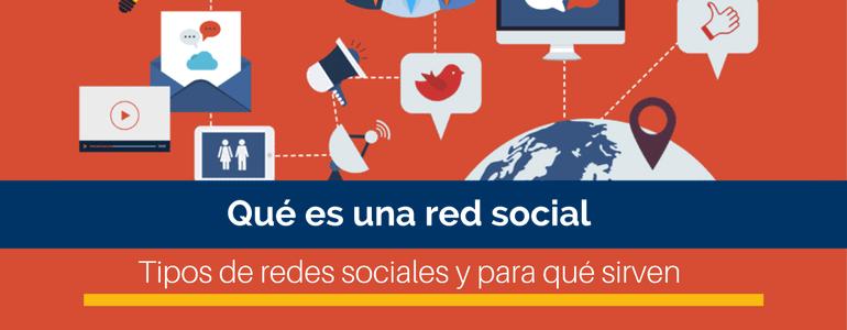 que es una red social: tipos de redes sociales y para que sirven