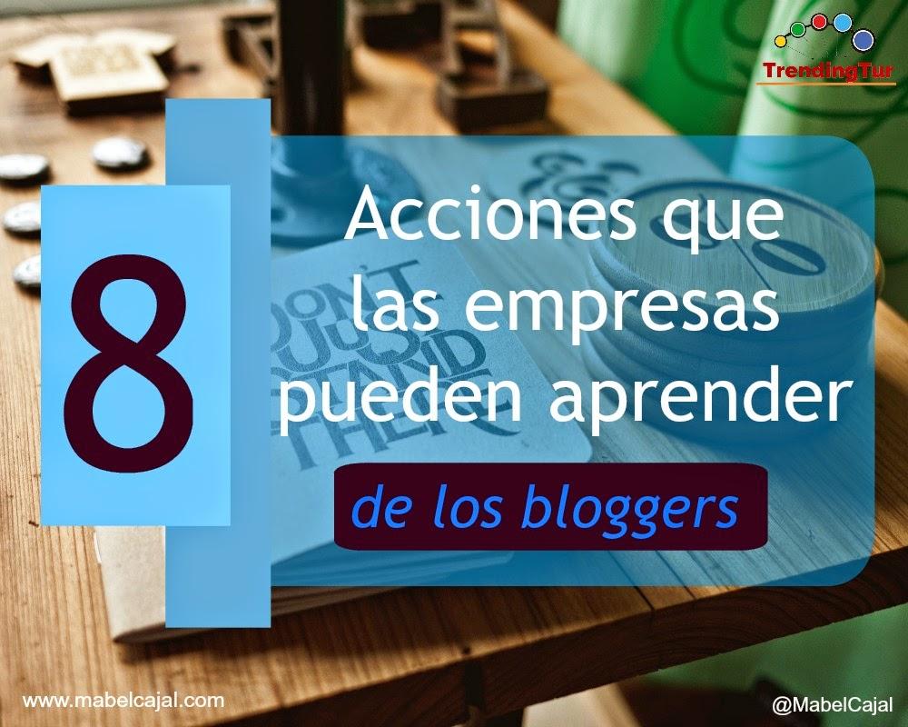 8 Acciones que las empresas turísticas pueden aprender de los bloggers vía @MabelCajal