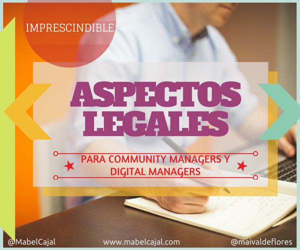 Aspectos legales imprescindibles para el Community Manager y Digital Manager via @MabelCajal