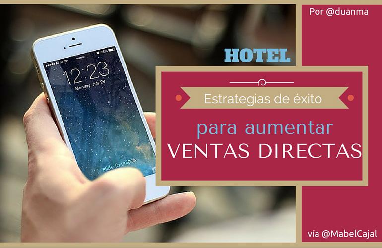 Estrategias de éxito para aumentar las ventas directas de tu hotel.