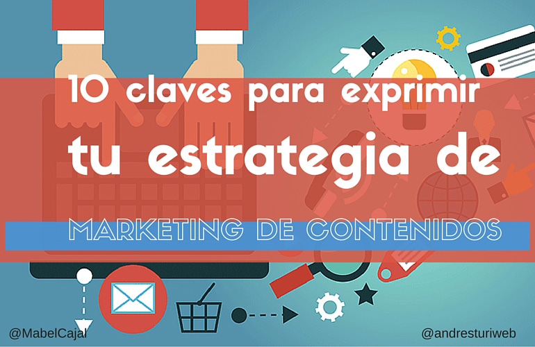10 Claves para exprimir tu estrategia de marketing de contenidos