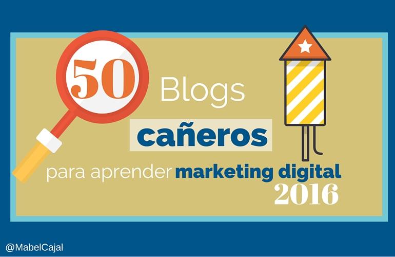 50 Blogs cañeros para aprender marketing digital en el 2016