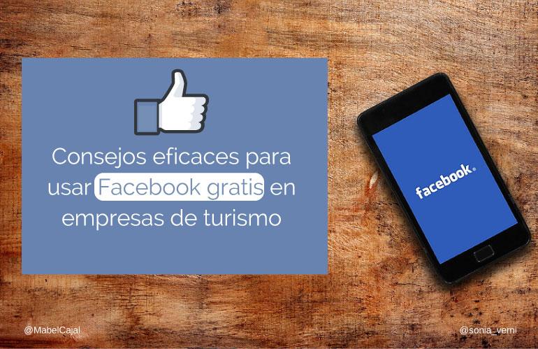 Consejos eficaces para usar Facebook gratis en empresas de turismo