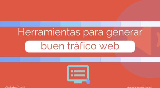Herramientas para generar buen tráfico web