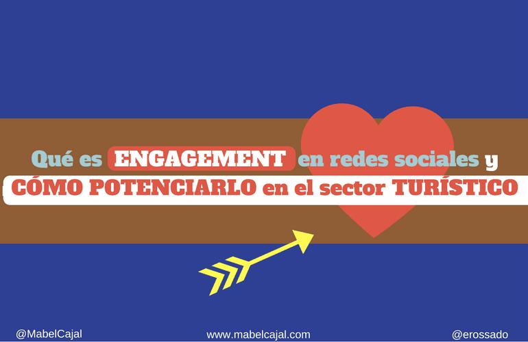Qué es engagement en redes sociales y cómo potenciarlo en el sector turístico