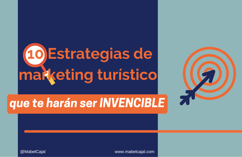 10 Estrategias de marketing turístico que te harán ser invencible en 2017