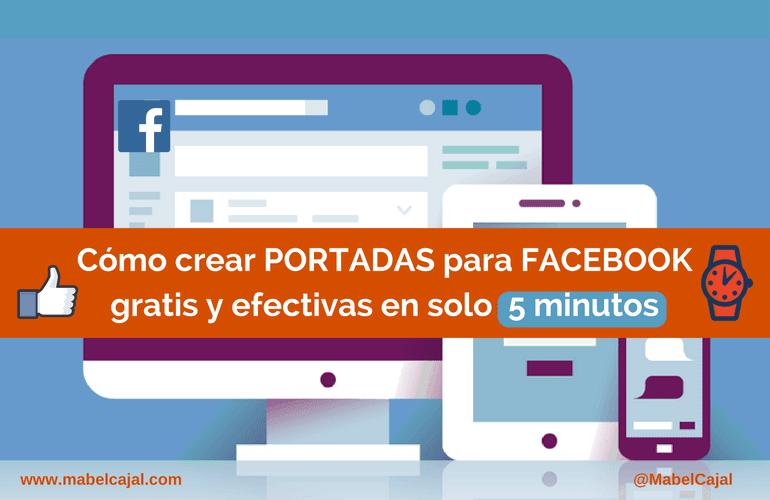 Crear Portadas Para Facebook Gratis Y Efectivas En 5 Minutos