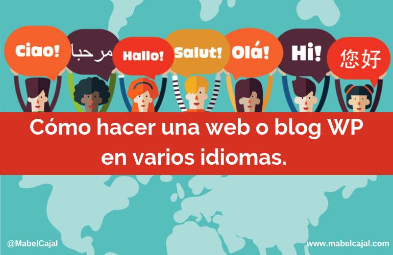 Cómo hacer una web o blog Wordpress en varios idiomas (Multilingual)