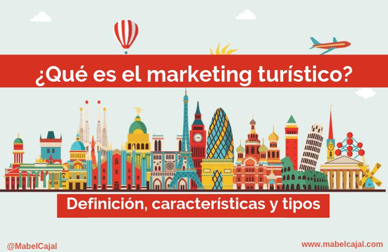 que es marketing turistico tipos caracteristicas
