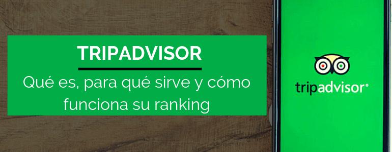 que es tripadvisor para que sirve y como funciona ranking clasificaciones