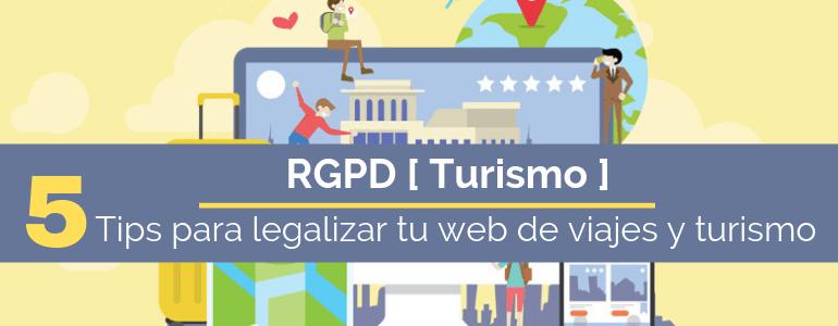 5 Tips para legalizar tu página web de viajes y turismo al RGPD