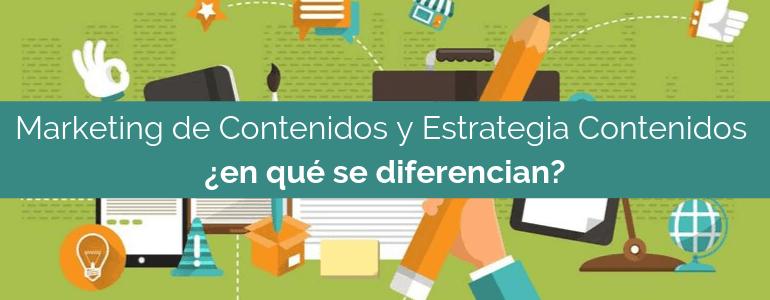 Marketing de Contenidos y Estrategia Contenidos diferencias