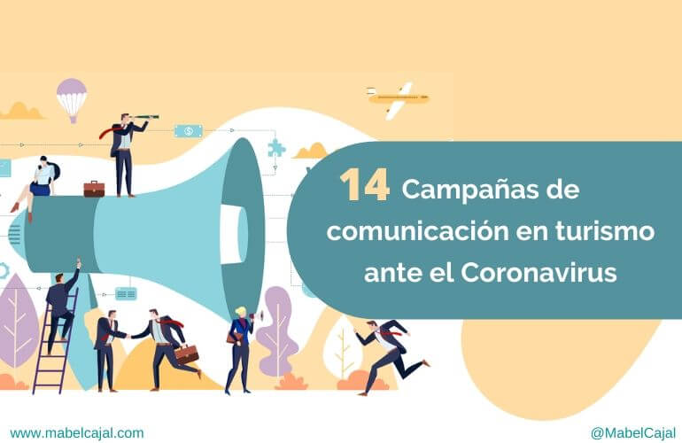 📢 [Comunicación en tiempos de crisis] 📌 14 Campañas en turismo frente al coronavirus