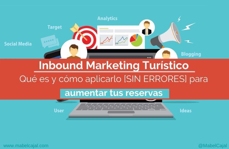 🎯 Inbound Marketing Turístico: 💡 Qué es y cómo aplicarlo para aumentar tus reservas