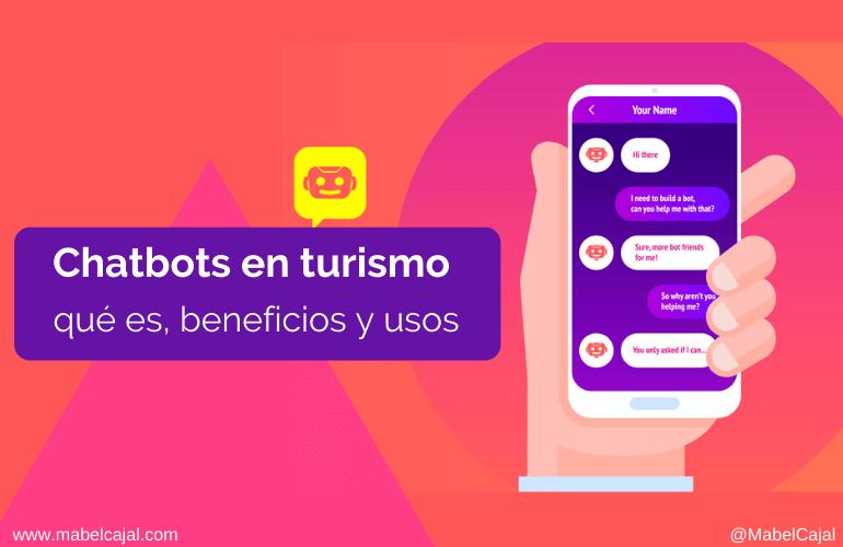 Chatbots en turismo: qué es, beneficios y usos para el sector turístico