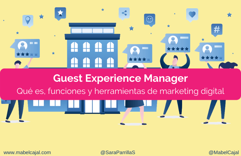 📌📝 Guest Experience Manager: Qué es, funciones y herramientas de marketing digital puede usar en el hotel